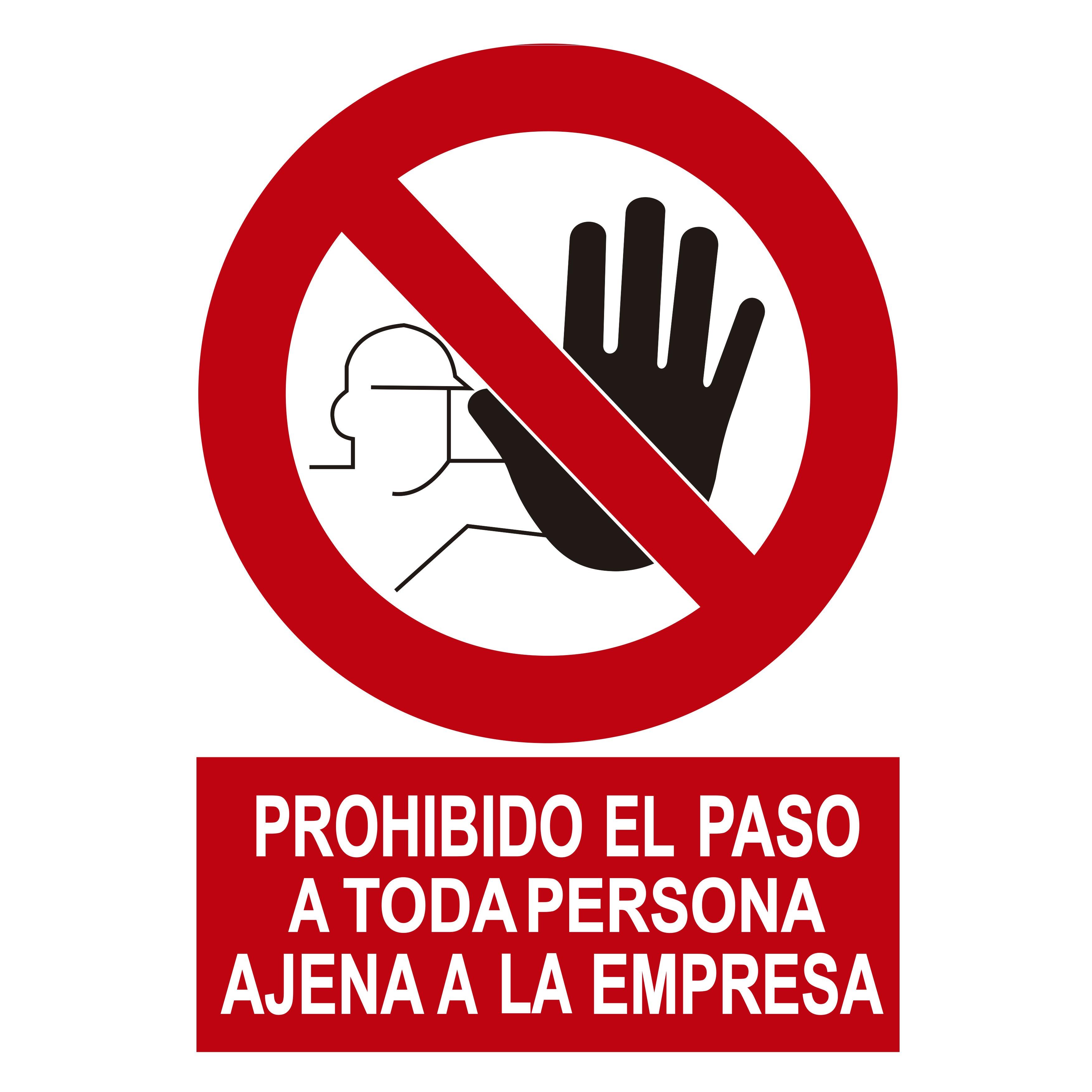 Señal PROHIBIDO EL PASO A TODA PERSONA AJENA A ESTA EMPRESA