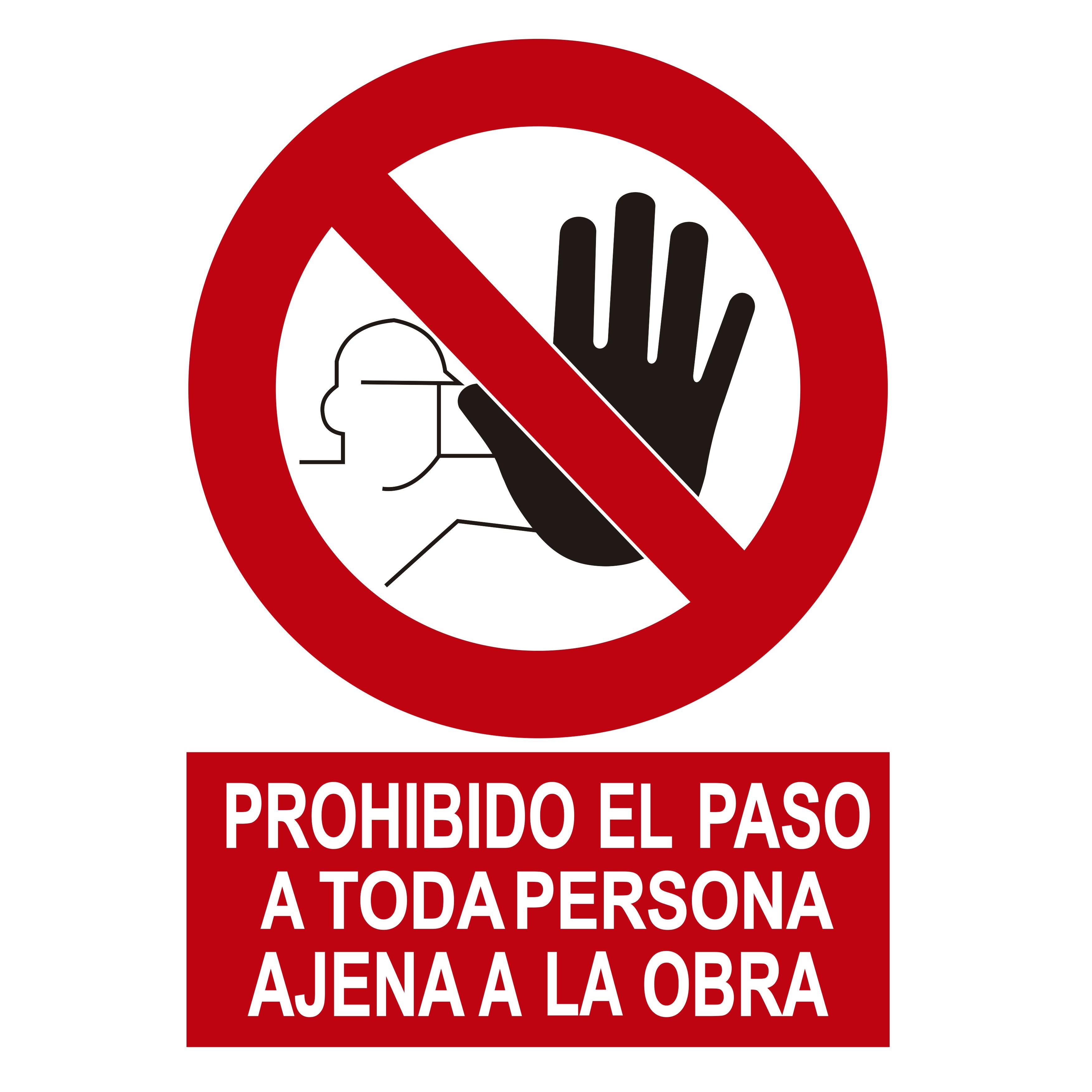 Señal PROHIBIDO EL PASO A TODA PERSONA AJENA A LA OBRA