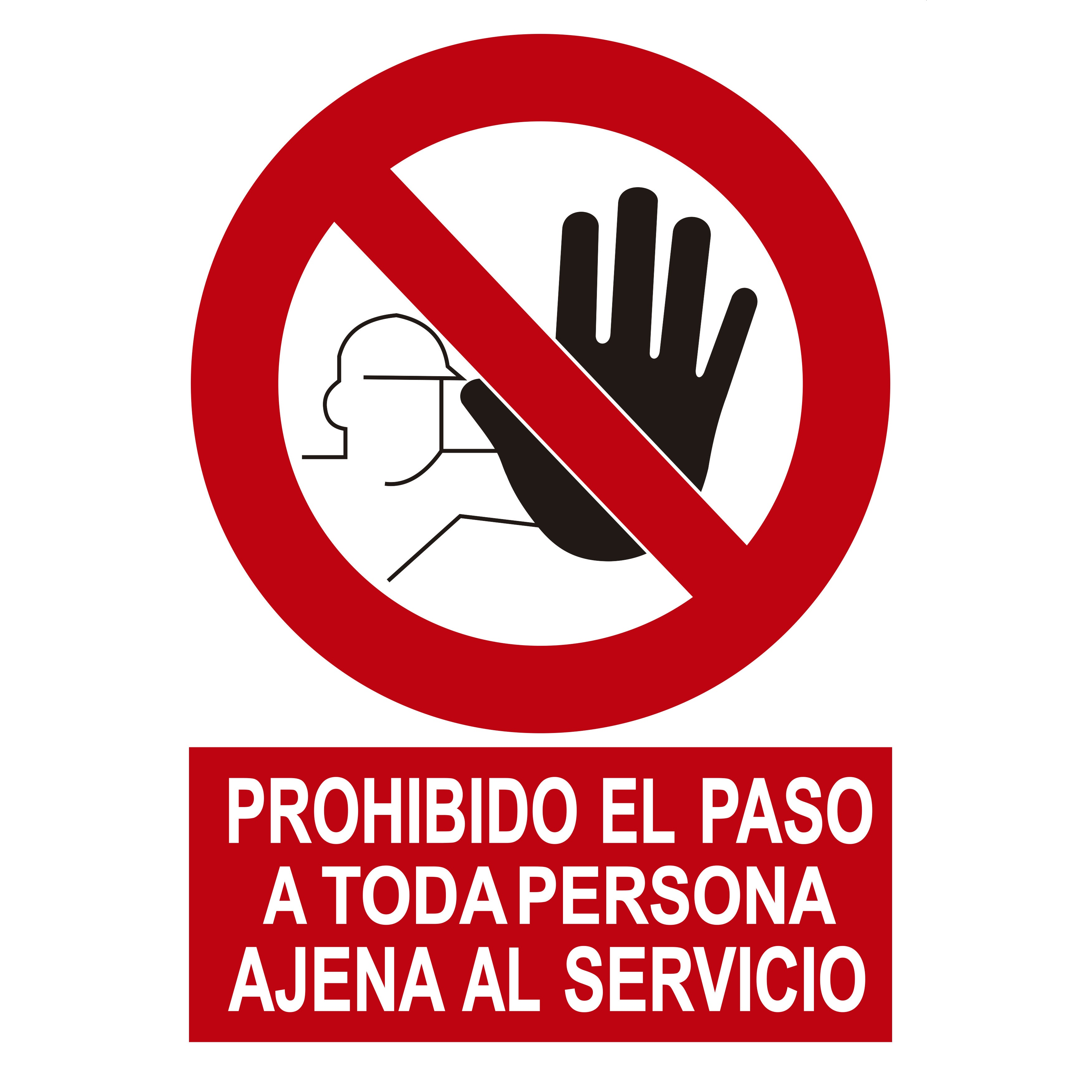 Señal PROHIBIDO EL PASO A TODA PERSONA AJENA AL SERVICIO